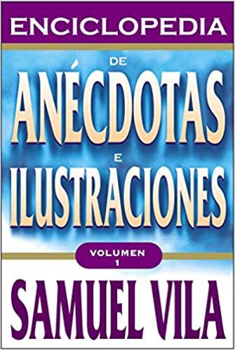 ENCICLOPEDIA DE ANECDOTAS E ILUSTRACIONES (VOL. 1)