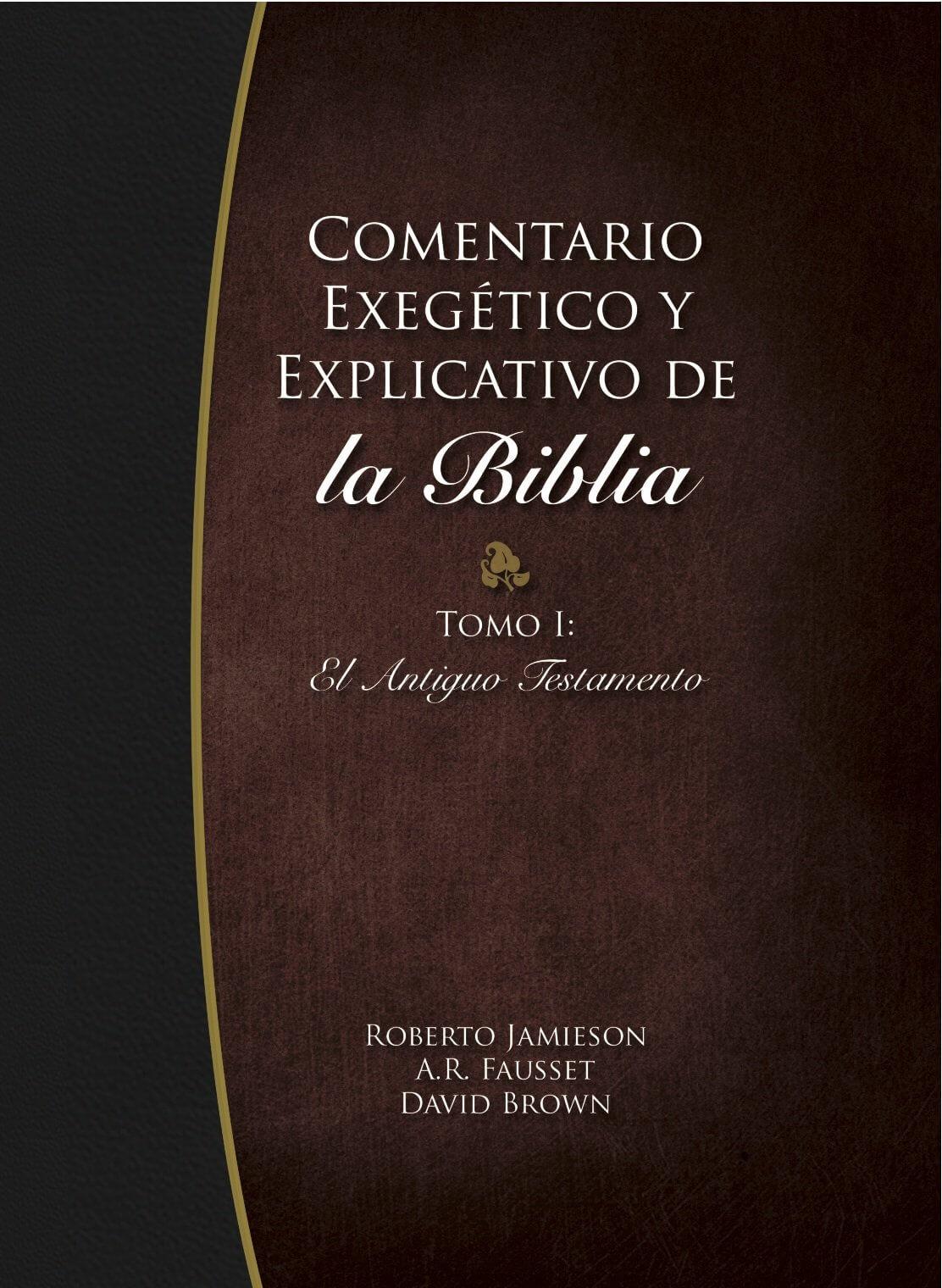 Comentario Exegético y Explicativo de la Biblia - Tomo I