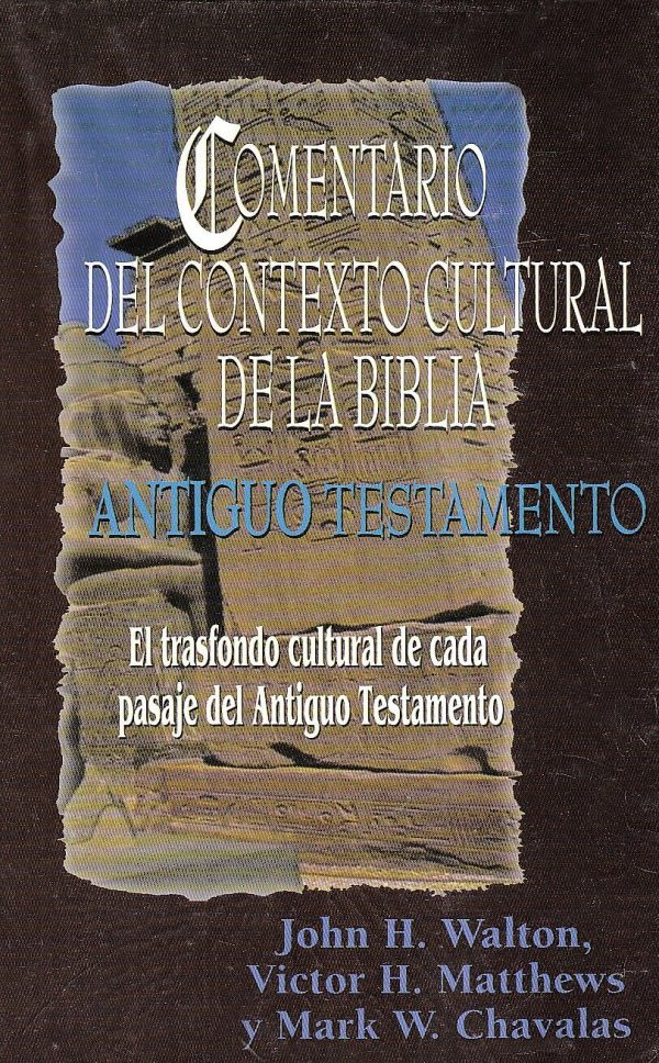 Comentario del Contexto Cultural de la Biblia - Antiguo Testamento