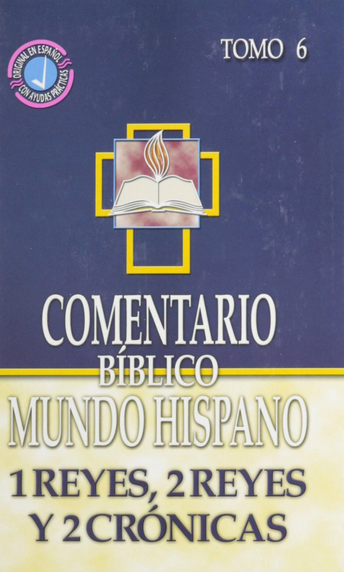 Comentario Bíblico Mundo Hispano - 1 y 2 Reyes y 2 Crónicas