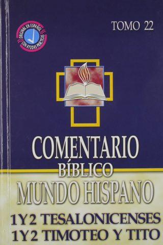 Comentario Bíblico Mundo Hispano – 1 y 2 Tesalonisenses, 1 y 2 Timoteo y Tito