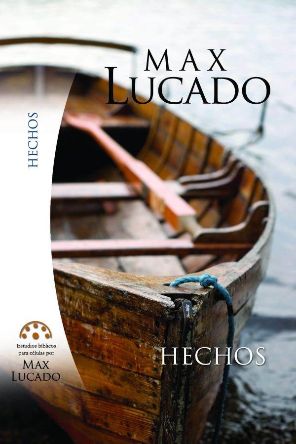 Estudios bíblicos para células por Max Lucado - HECHOS