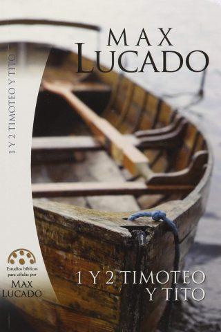 Estudios bíblicos para células por Max Lucado – 1 y 2 Timoteo y Tito