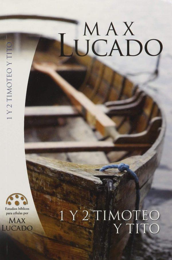 Estudios bíblicos para células por Max Lucado - 1 y 2 Timoteo y Tito
