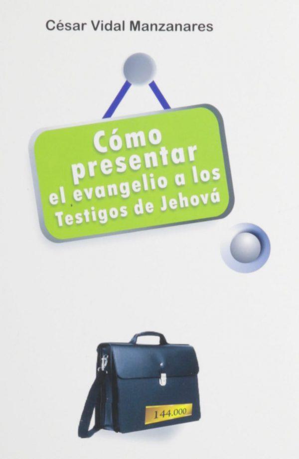 Cómo presentar el evangelio a los testigos de Jehová