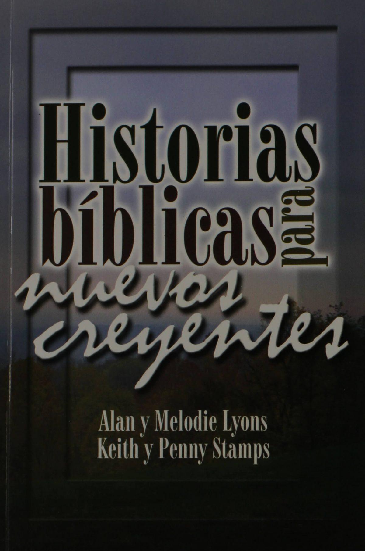 HISTORIAS BIBLICAS PARA NUEVOS CREYENTES