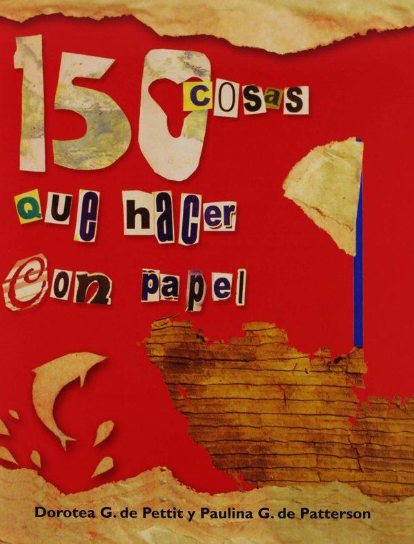150 COSAS QUE HACER CON PAPEL