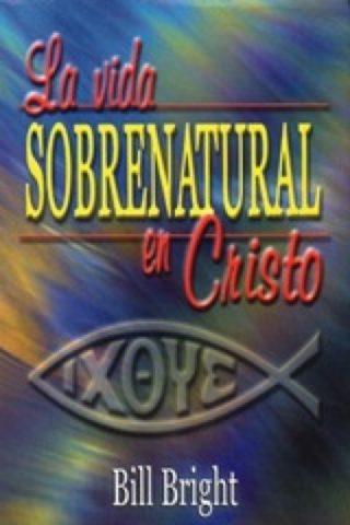 LA VIDA SOBRENATURAL EN CRISTO