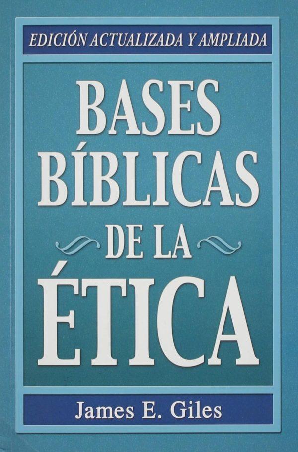 BASES BIBLICAS DE LA ETICA