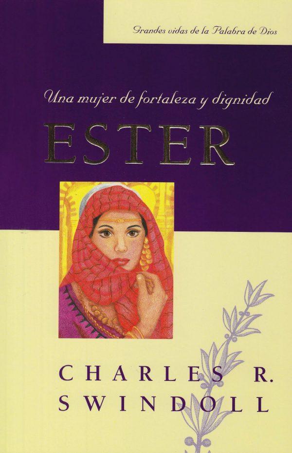 ESTER: UNA MUJER DE FORTALEZA Y DIGNIDAD  (GRANDES VIDAS)