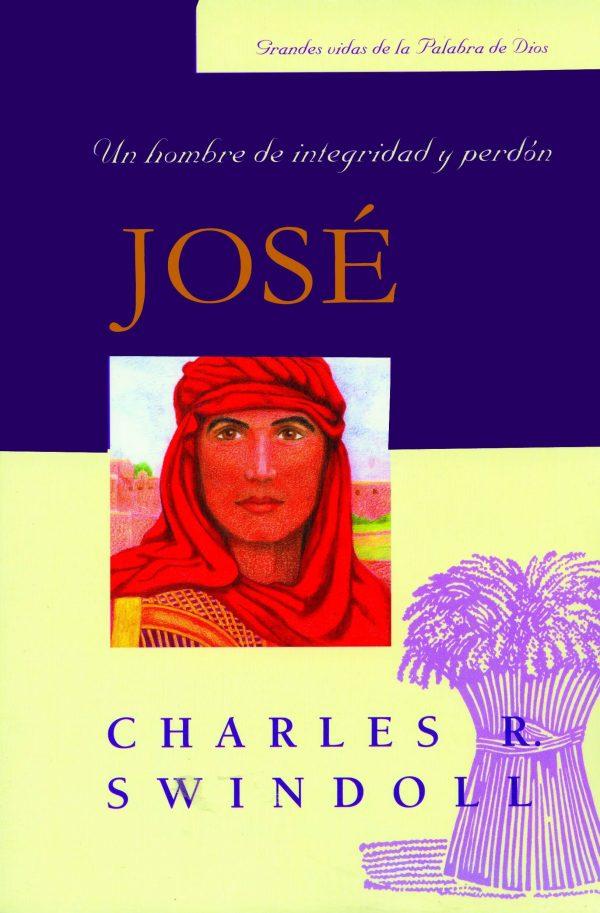 JOSE: UN HOMBRE DE INTEGRIDAD Y PERDON (GRANDES VIDAS)