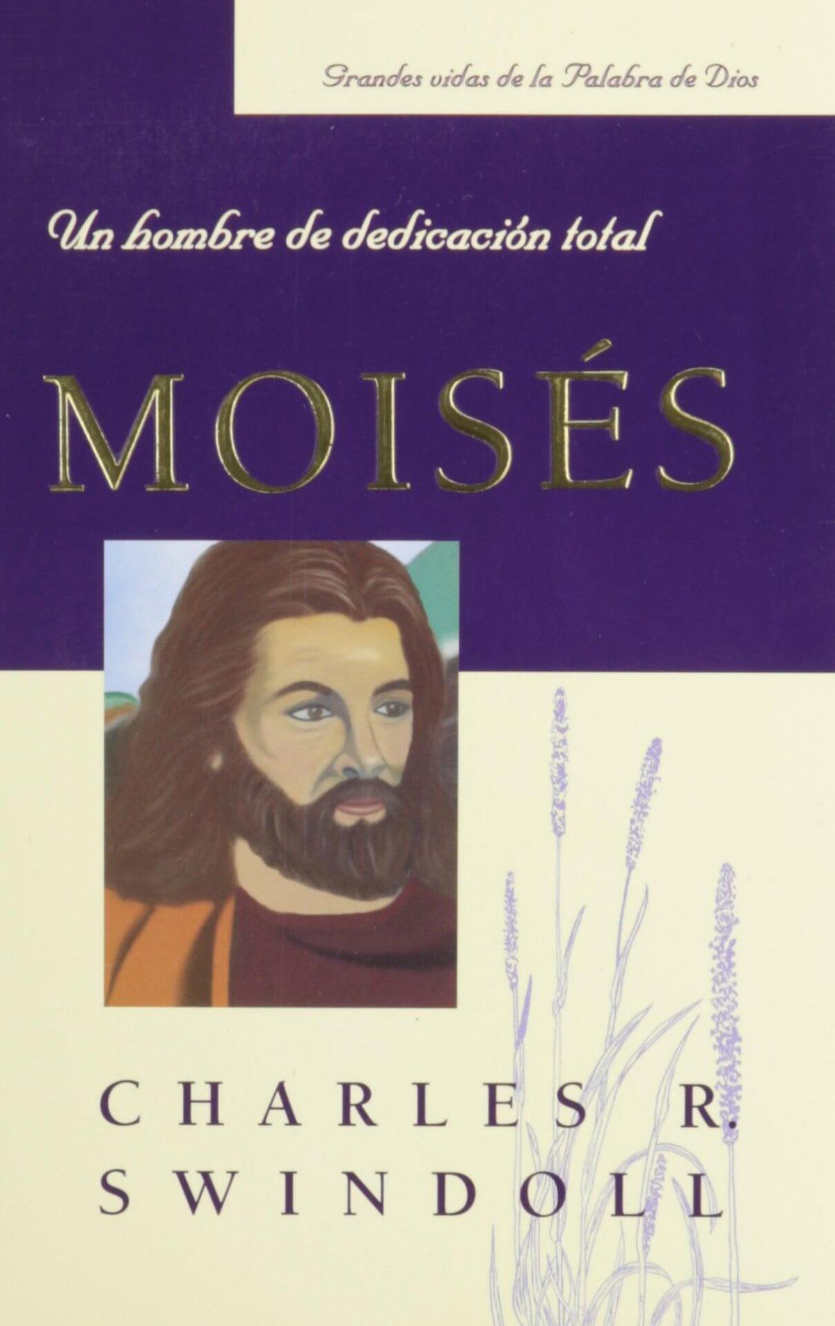 MOISES: UN HOMBRE DE DEDICACION TOTAL (GRANDES VIDAS)