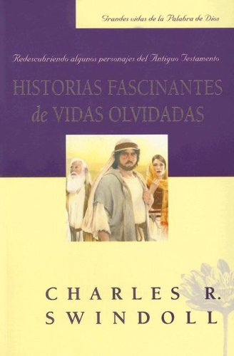 HISTORIAS FASCINANTES DE VIDAS OLVIDADAS