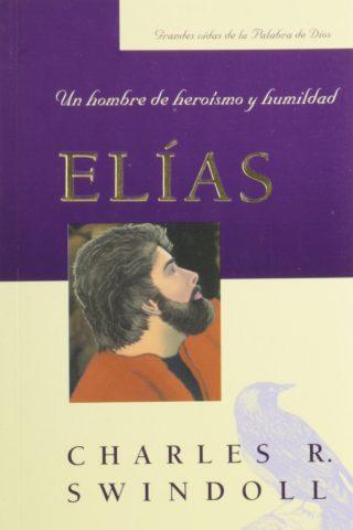 ELIAS: UN HOMBRE DE HEROISMO Y HUMILDAD