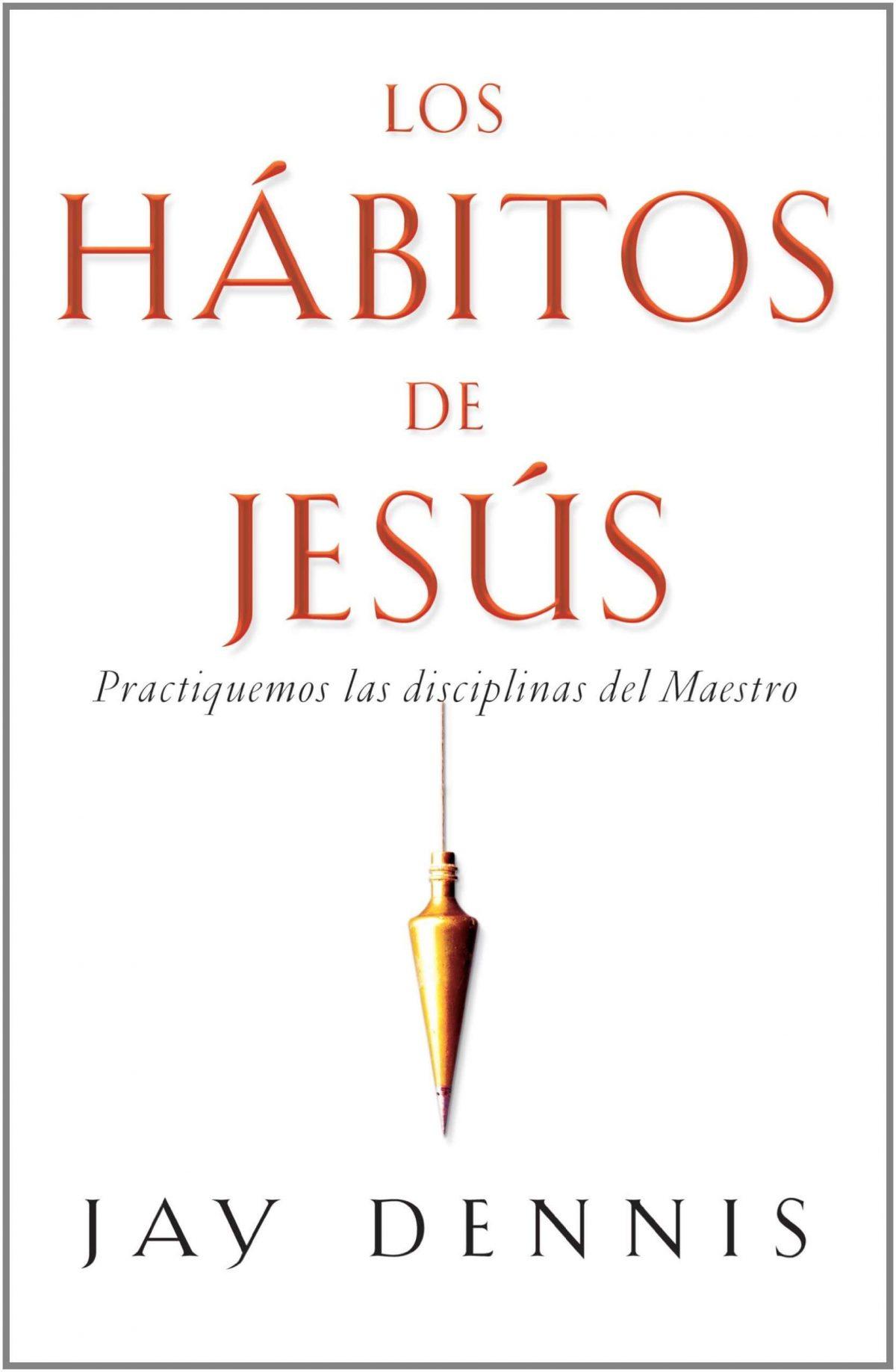 LOS HABITOS DE JESUS
