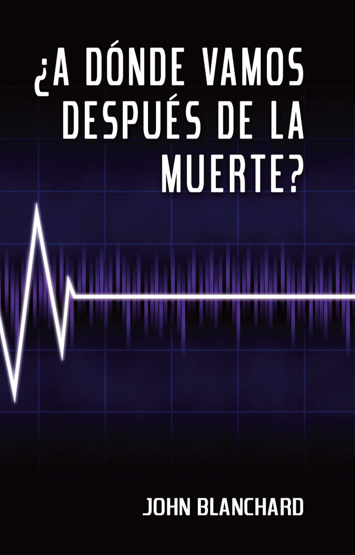 A DONDE VAMOS DESPUES DE LA MUERTE?