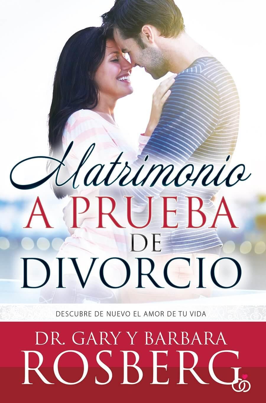 MATRIMONIO A PRUEBA DE DIVORCIO