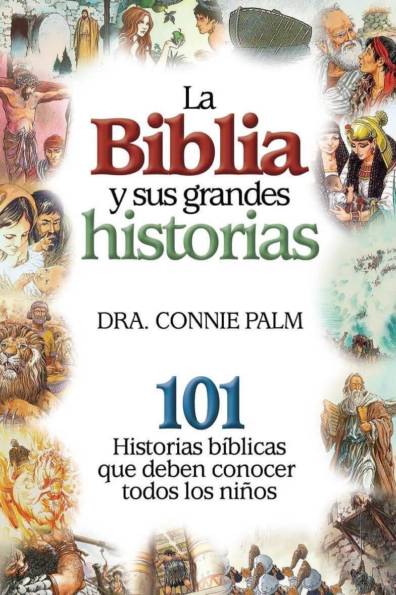 LA BIBLIA Y SUS GRANDES HISTORIA