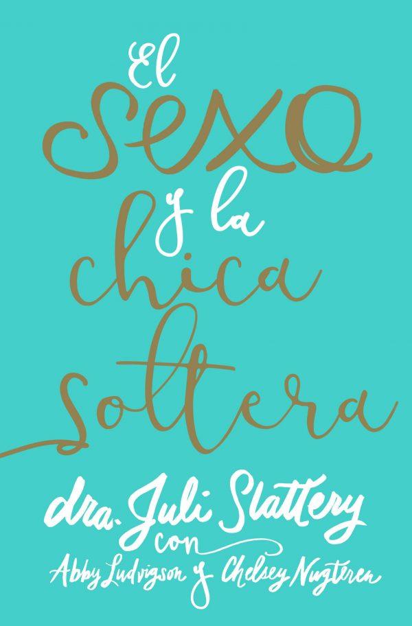 EL SEXO Y LA CHICA SOLTERA