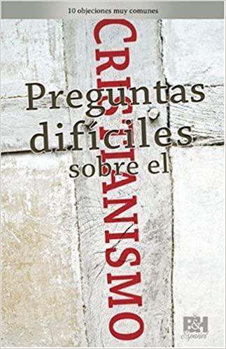 PREGUNTAS DIFICILES SOBRE EL CRISTIANISMO