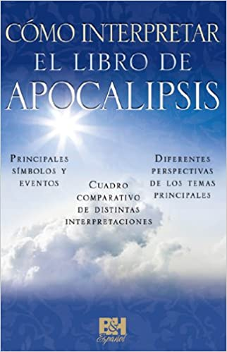 COMO INTERPRETAR EL LIBRO DE APOCALIPSIS