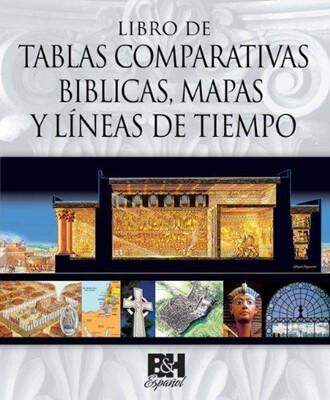 LIBRO DE TABLAS COMPARATIVAS BIBLICAS MAPAS Y LINEAS DE TIEMPO