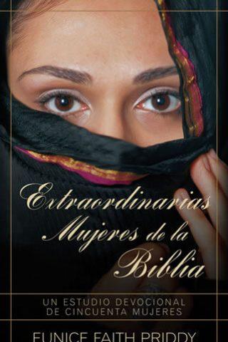 EXTRAORDINARIAS MUJERES DE LA BIBLIA (Bolsillo)