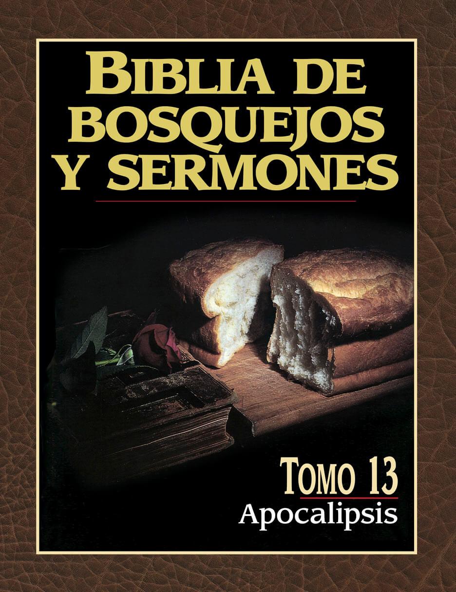 Biblia de Bosquejos y Sermones - Tomo 13 Apocalipsis