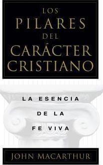 LOS PILARES DEL CARACTER CRISTIANO