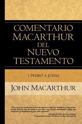 Comentario MacArthur del Nuevo Testamento – 1 Pedro a Judas