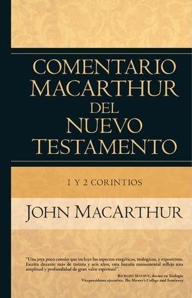 Comentario MacArthur del Nuevo Testamento - 1 y 2 Corintios