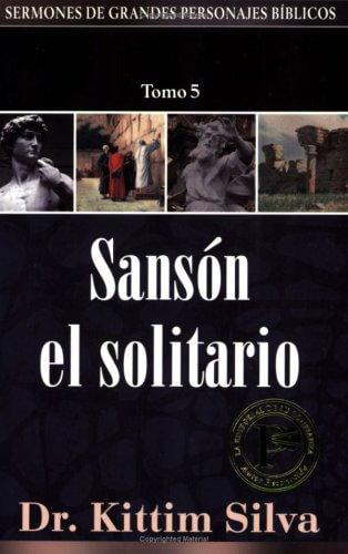 (SERMONES DE GRANDES PERSONAJES BÍBLICOS) SANSON EL SOLITARIO