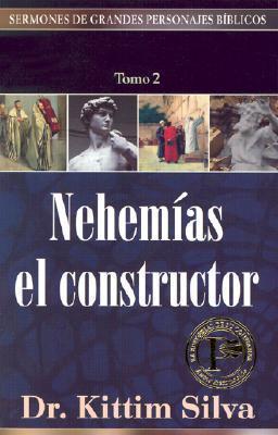 (SERMONES DE GRANDES PERSONAJES BÍBLICOS) NEHEMÍAS EL CONSTRUCTOR