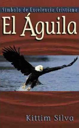 EL AGUILA: SIMBOLO DE EXCELENCIA CRISTIANA