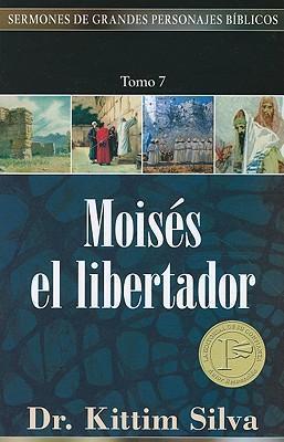 (SERMONES DE GRANDES PERSONAJES BÍBLICOS) MOISES EL LIBERTADOR