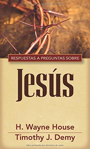 RESPUESTAS A PREGUNTAS SOBRE JESUS