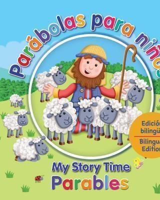 Parábolas para niños / My Story Times Parables – Edición Bilingue