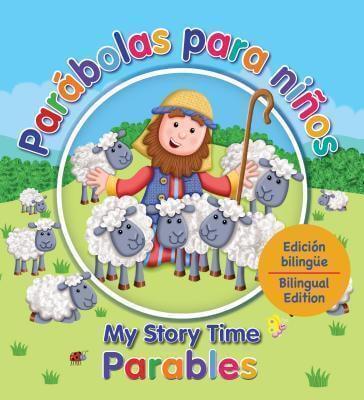 Parábolas para niños / My Story Times Parables - Edición Bilingue