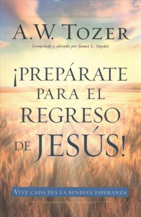 PREPARATE PARA EL REGRESO DE JESÚS