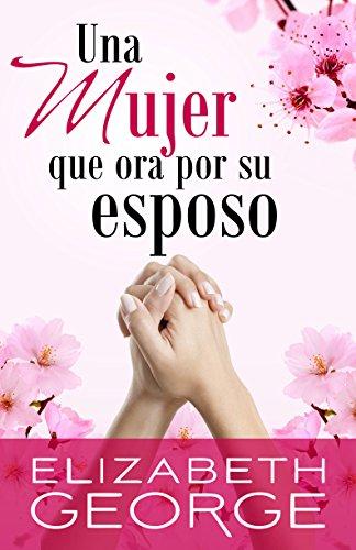 Una Mujer que ora por su esposo