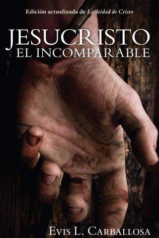JESUCRISTO EL INCOMPARABLE