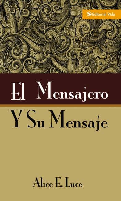 EL MENSAJERO Y SU MENSAJE