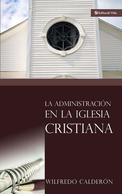 LA ADMINISTRACION IGLESIA CRISTIANA