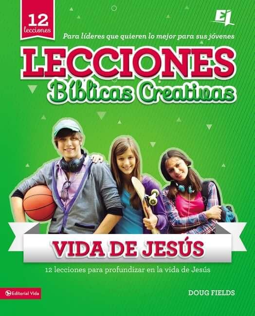 LECCIONES BIBLICAS CREATIVAS - DE LA VIDA DE JESUS