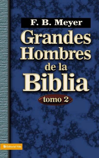 GRANDES HOMBRES DE LA BIBLIA - TOMO 2