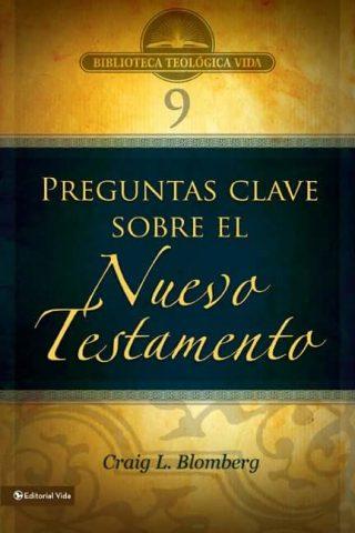 (BTV 09) PREGUNTAS CLAVE SOBRE EL NUEVO TESTAMENTO