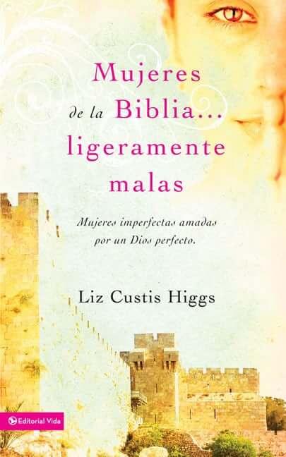 MUJERES DE LA BIBLIA ... LIGERAMENTE MALAS