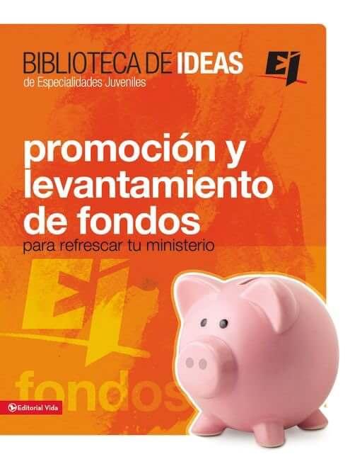 BIBLIOTECA DE IDEAS DE ESPECIALIDADES JUVENILES -  Promocion y levantamiento de fondos