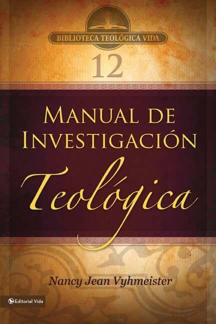 (BTV 12) MANUAL DE INVESTIGACION TEOLOGICA