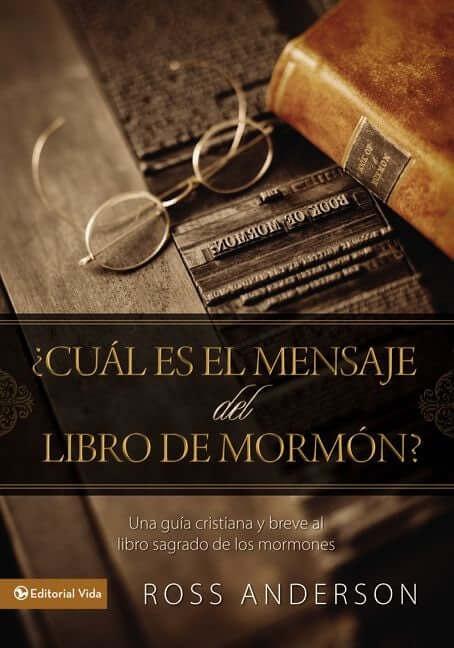 ¿CUAL ES EL MENSAJE DEL LIBRO DE MORMON?